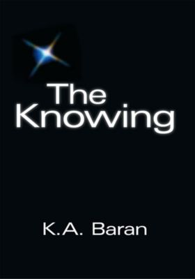 The Knowing, K. A. Baran