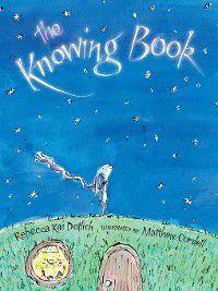The Knowing Book, Rebecca Kai Dotlich