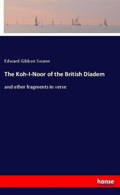 The Koh-I-Noor of the British Diadem, Edward Gibbon Swann
