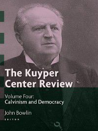 The Kuyper Center Review, volume 4