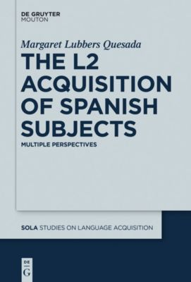 The L2 Acquisition of Spanish Subjects, Margaret Quesada
