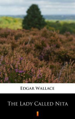 The Lady Called Nita, Edgar Wallace