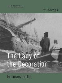The Lady of the Decoration (World Digital Library Edition), Frances Little