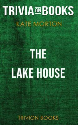 The Lake House by Kate Morton (Trivia-On-Books), Trivion Books