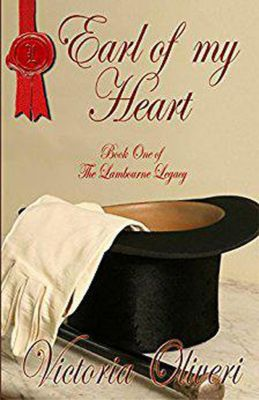 The Lambourne Legacy: Earl of my Heart (The Lambourne Legacy, #1), Victoria Oliveri