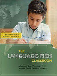 The Language-Rich Classroom, Pérsida Himmele, William Himmele