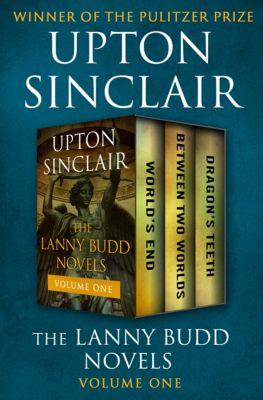 The Lanny Budd Novels: The Lanny Budd Novels Volume One, Upton Sinclair