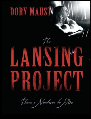 The Lansing Project: Nowhere to Hide, Dory Maust