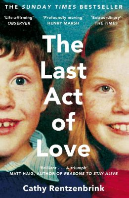 The Last Act of Love, Cathy Rentzenbrink