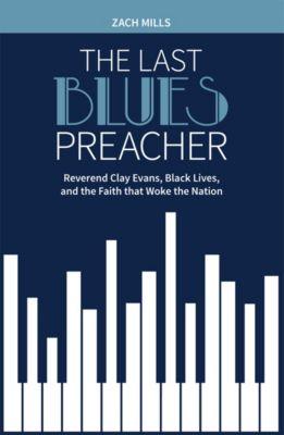 The Last Blues Preacher, Zach Mills