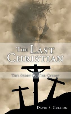 The Last Christian, David S. Gullion