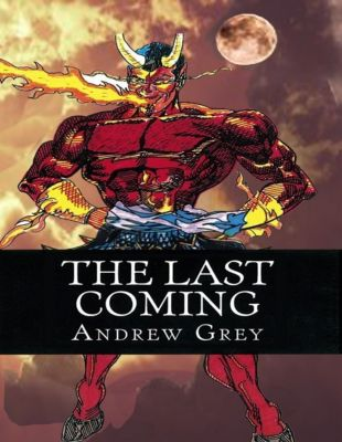 The Last Coming, Andrew Grey