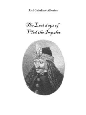 The Last Days of Vlad the Impaler, José Caballero