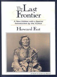 The Last Frontier, Howard Fast