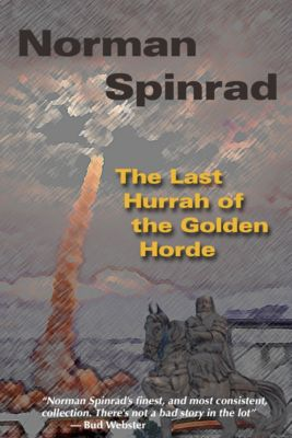 The Last Hurrah of the Golden Horde, Norman Spinrad