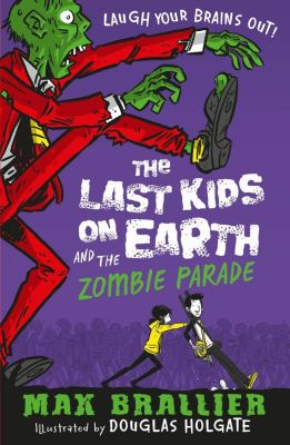 The Last Kids on Earth: Last Kids on Earth and the Zombie Parade, Max Brallier