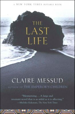 The Last Life, Claire Messud