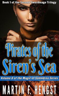 The Last Swordmage: Pirates of the Siren's Sea (The Last Swordmage, #4), Martin Hengst