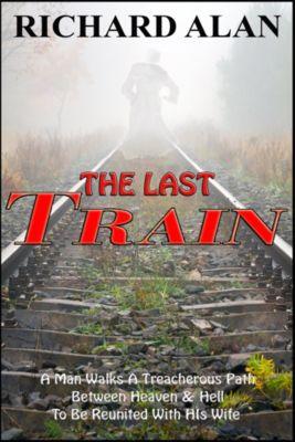 The Last Train, Richard Alan