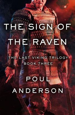 The Last Viking Trilogy: The Sign of the Raven, Poul Anderson