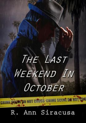 The Last Weekend In October, R. Ann Siracusa