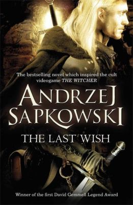 The Last Wish, Andrzej Sapkowski