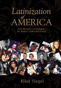 The Latinization of America, Elliot Tiegel