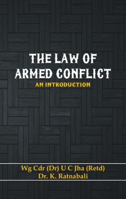 The Law of Armed Conflict, U C Jha, K Ratnabali
