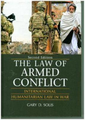 The Law of Armed Conflict, Gary D. Solis
