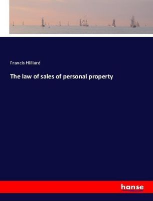 The law of sales of personal property, Francis Hilliard