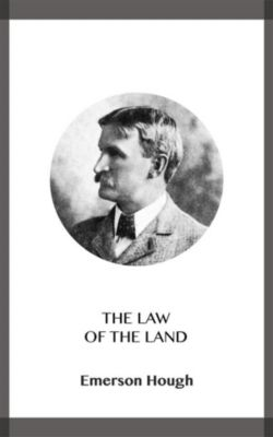 The Law of the Land, Emerson Hough