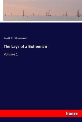 The Lays of a Bohemian, Scott R. Sherwood