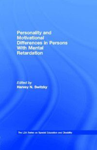 The LEA Series on Special Education and Disability: Personality and Motivational Differences in Persons With Mental Retardation