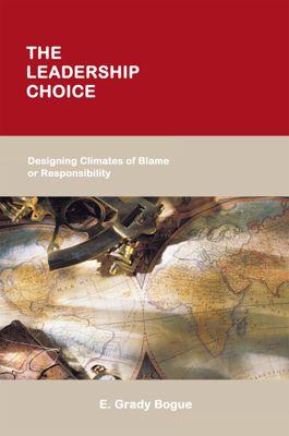 The Leadership Choice, E. Grady Bogue