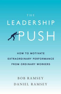 The Leadership Push, Daniel Ramsey, Bob Ramsey