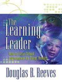 The Learning Leader, Douglas B. Reeves