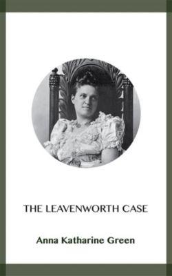 The Leavenworth Case, Anna Katharine Green