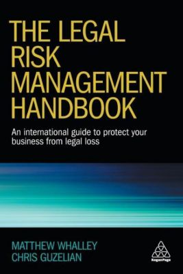 The Legal Risk Management Handbook, Matthew Whalley, Chris Guzelian