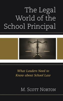The Legal World of the School Principal, M. Scott Norton