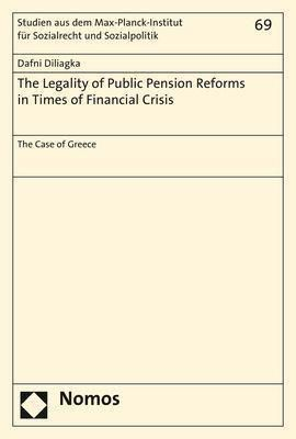 The Legality of Public Pension Reforms in Times of Financial Crisis, Dafni Diliagka