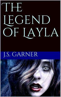 The Legend of Layla, J.S. Garner