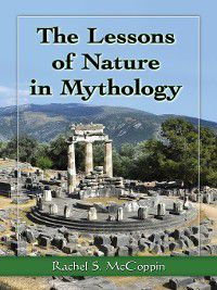 The Lessons of Nature in Mythology, Rachel S. McCoppin