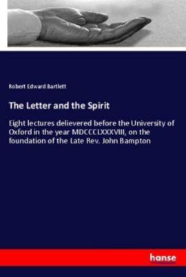 The Letter and the Spirit, Robert Edward Bartlett