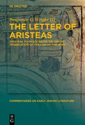 The Letter of Aristeas, Benjamin G. Wright