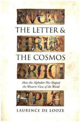 The Letter & the Cosmos, Laurence N. De Looze