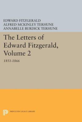 The Letters of Edward Fitzgerald, Volume 2, Edward Fitzgerald