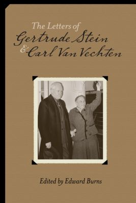 The Letters of Gertrude Stein and Carl Van Vechten, 1913-1946, Gertrude Stein, Carl Van Vechten