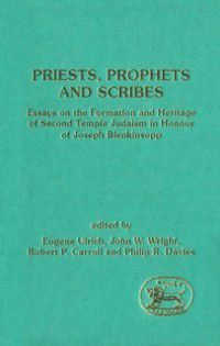 The Library of Hebrew Bible/Old Testament Studies: Priests, Prophets and Scribes, Philip R. Davies