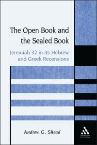 The Library of Hebrew Bible/Old Testament Studies: Open Book and the Sealed Book, Andrew G. Shead