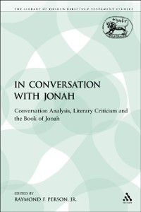 The Library of Hebrew Bible/Old Testament Studies: In Conversation with Jonah, Jr., Raymond F. Person